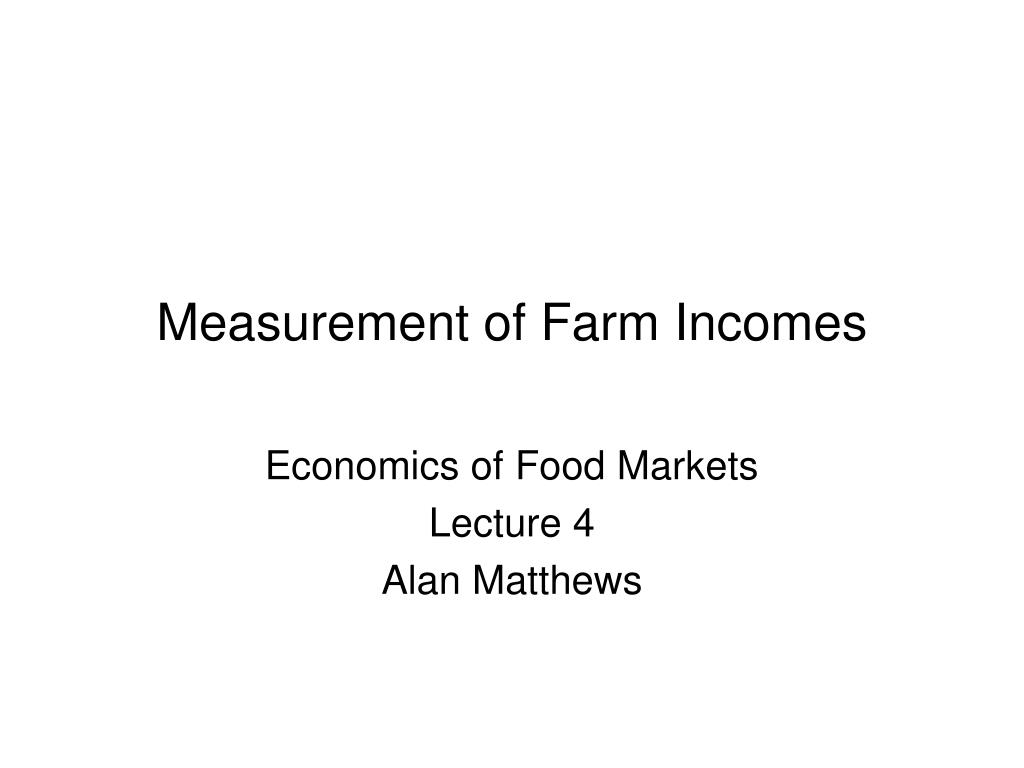 measurement of farm incomes l.