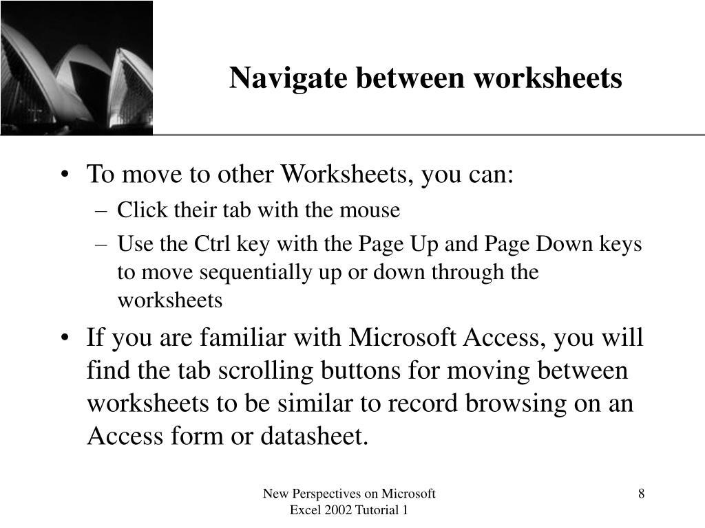 Navigate between worksheets