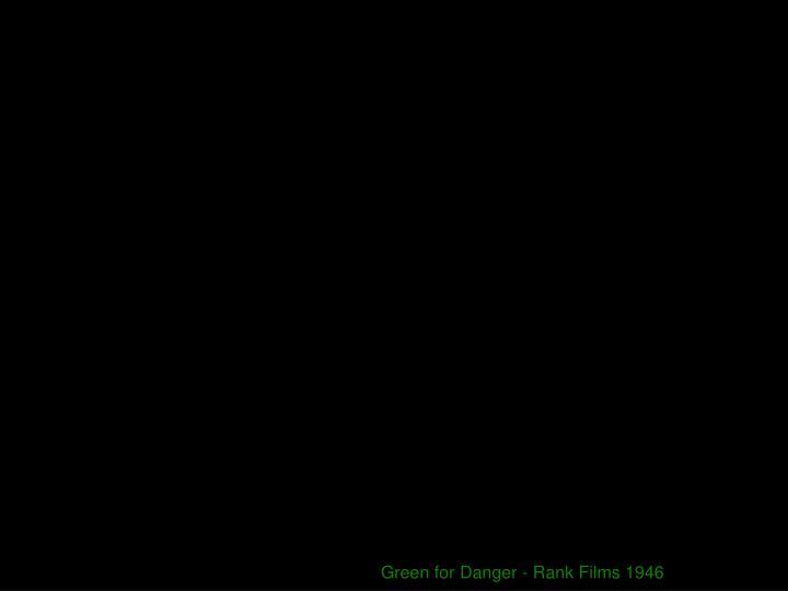 Green for Danger - Rank Films 1946