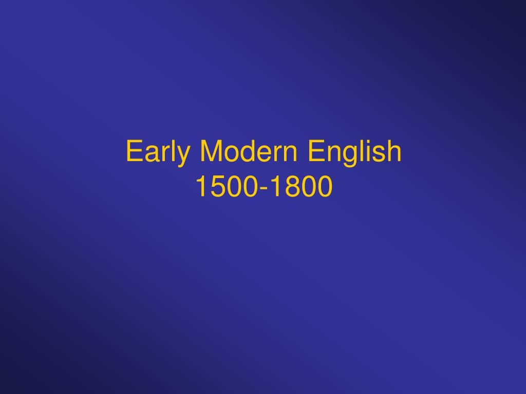 early modern english 1500 1800 l.
