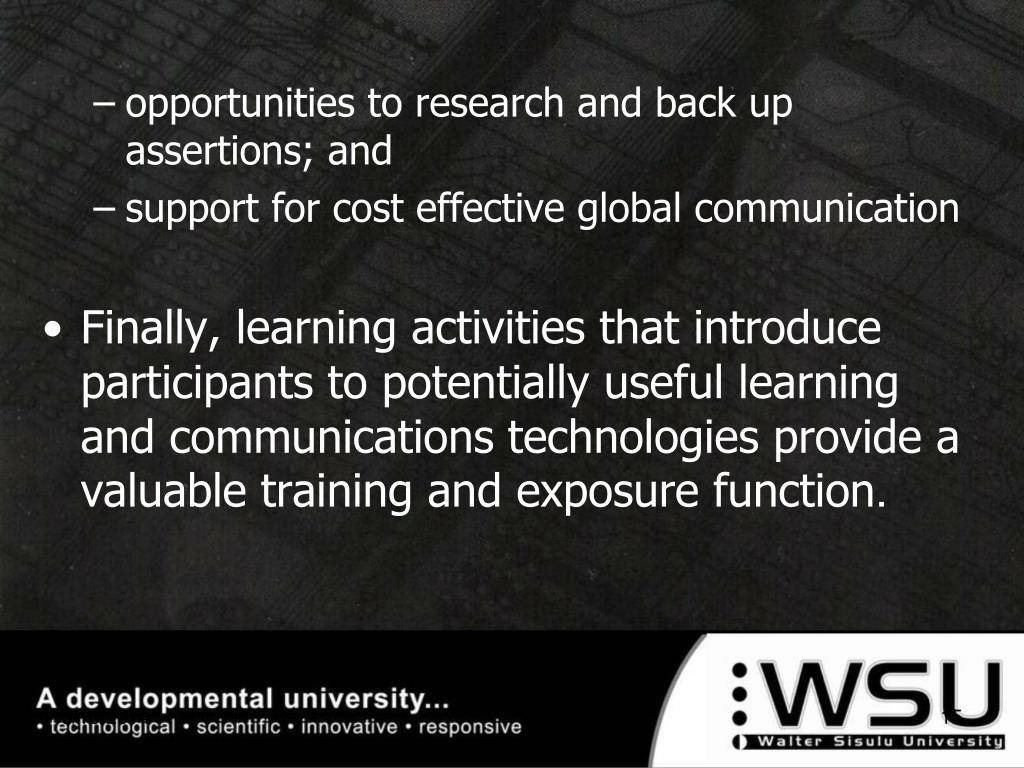 opportunities to research and back up assertions; and