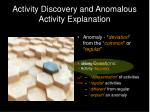 activity discovery and anomalous activity explanation16