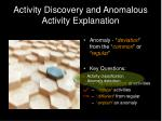 activity discovery and anomalous activity explanation28