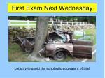 first exam next wednesday37