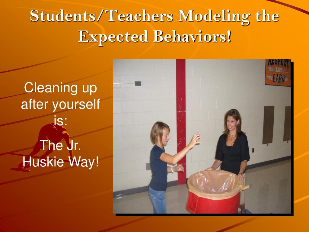Students/Teachers Modeling the Expected Behaviors!
