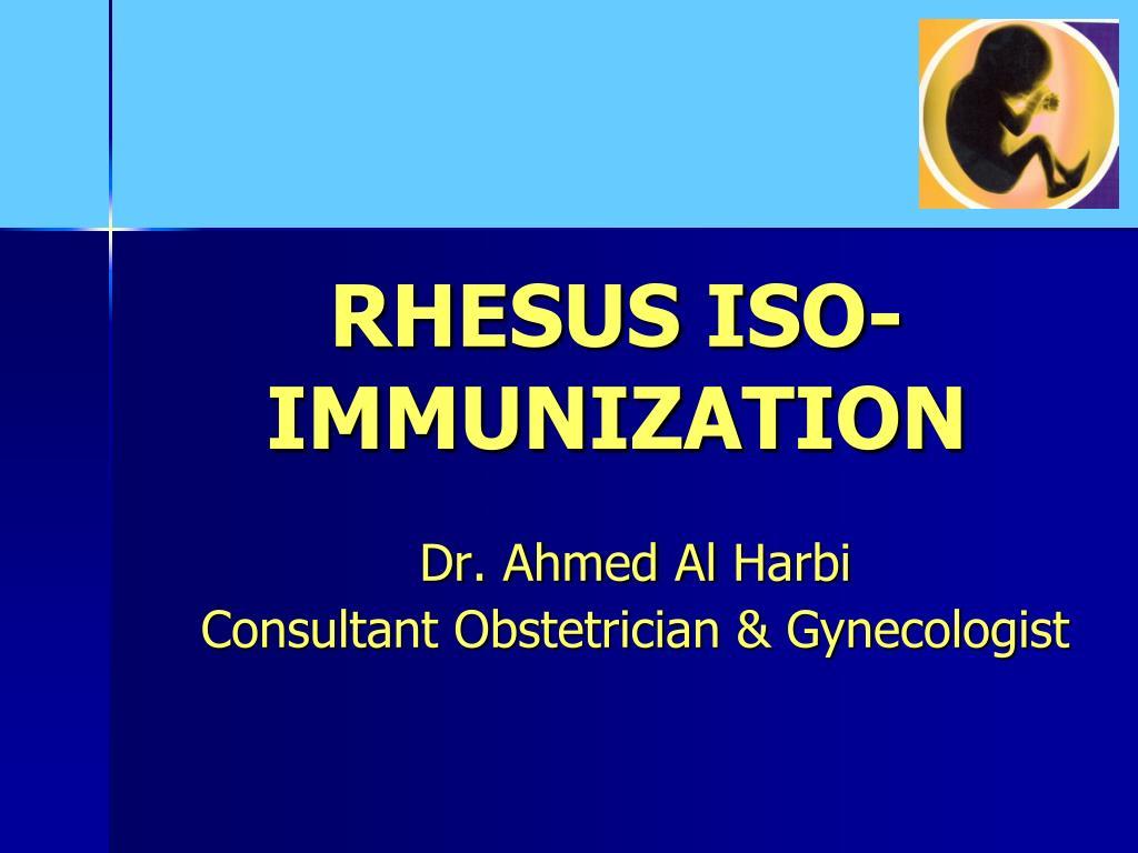 RHESUS ISO-IMMUNIZATION