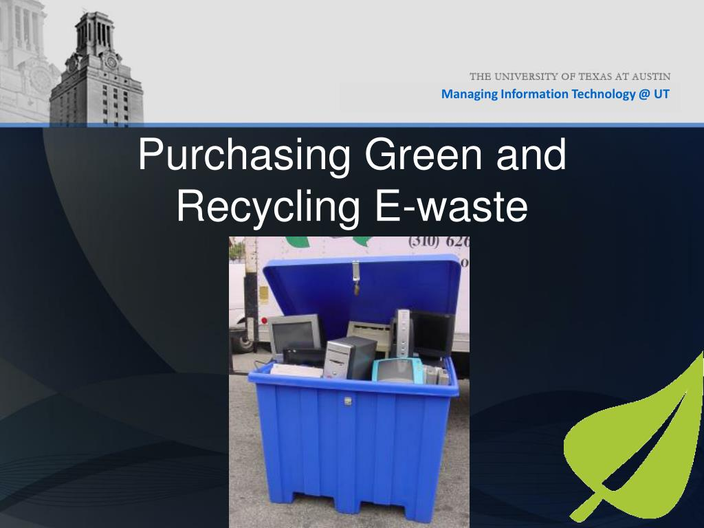 Purchasing Green and Recycling E-waste
