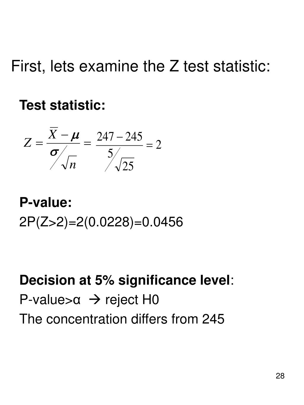 First, lets examine the Z test statistic: