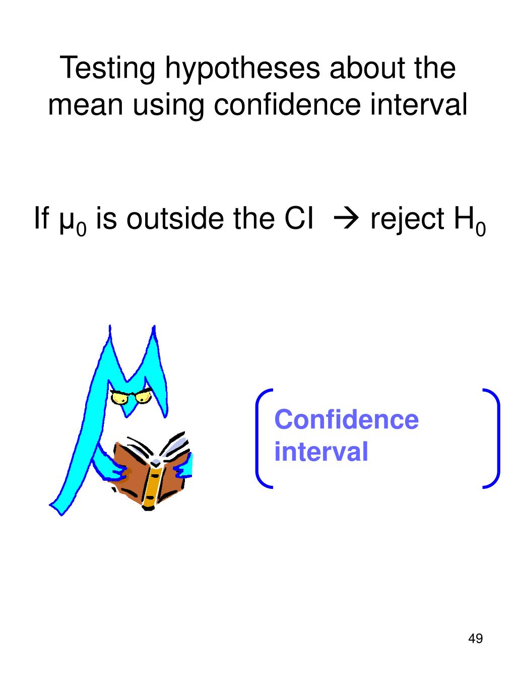 Testing hypotheses about the mean using confidence interval