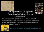 to cognize is to categorize cognition is categorization stevan harnad
