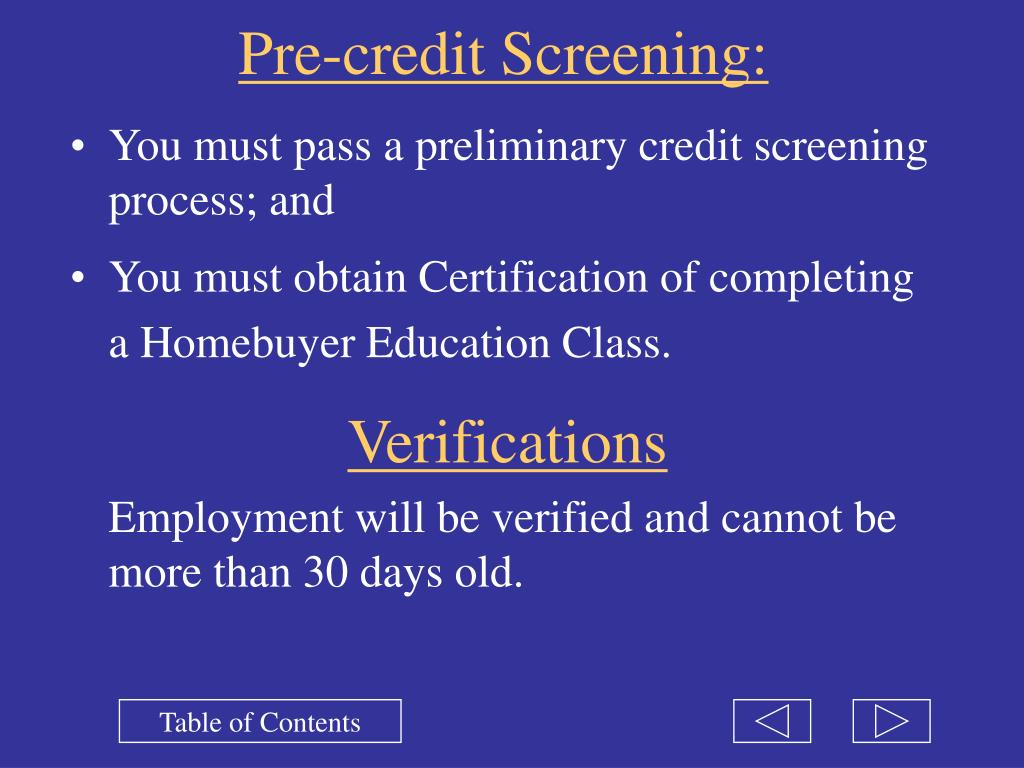 You must pass a preliminary credit screening process; and