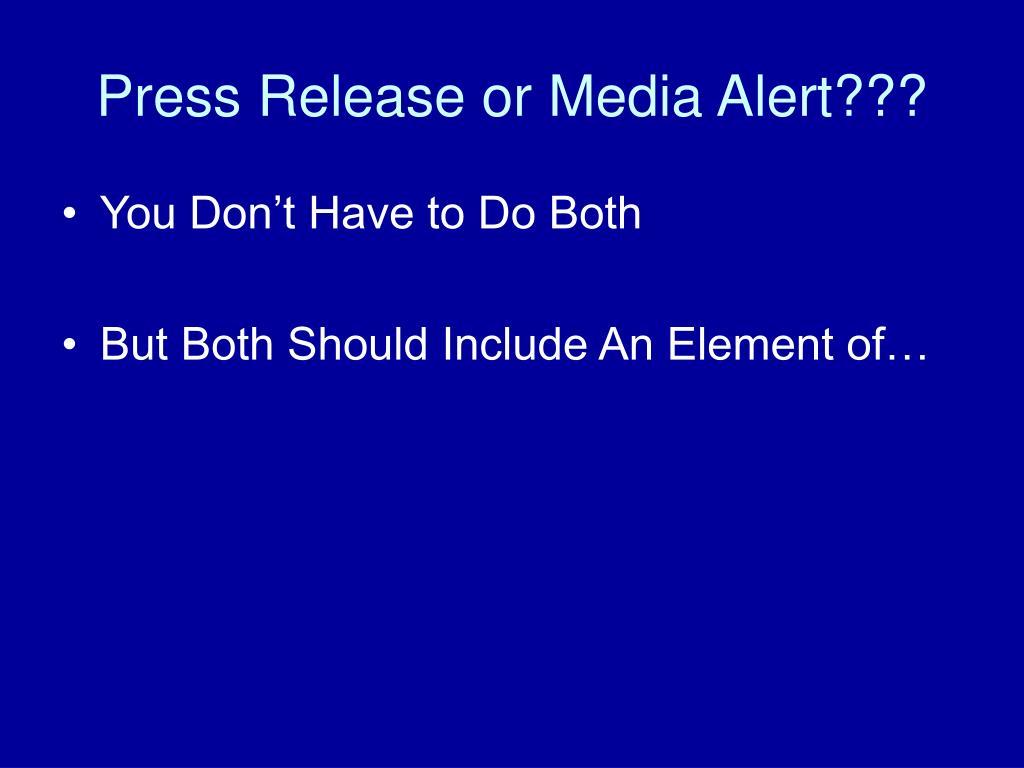Press Release or Media Alert???