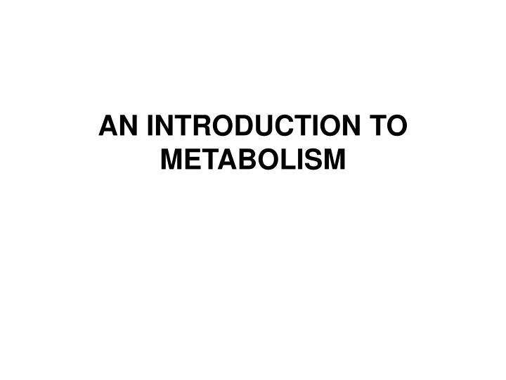 an introduction to metabolism n.