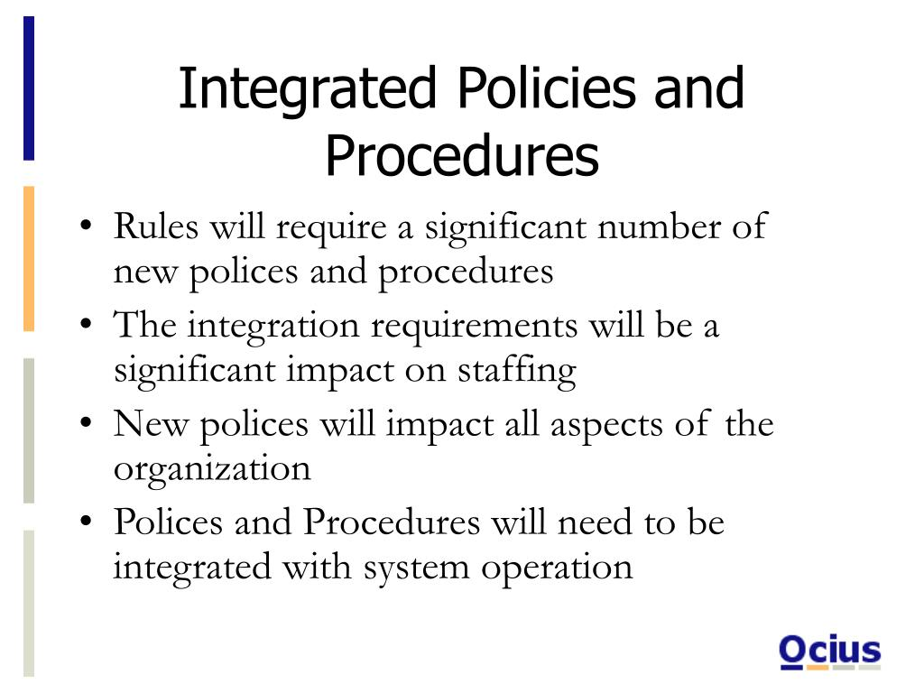 Integrated Policies and Procedures