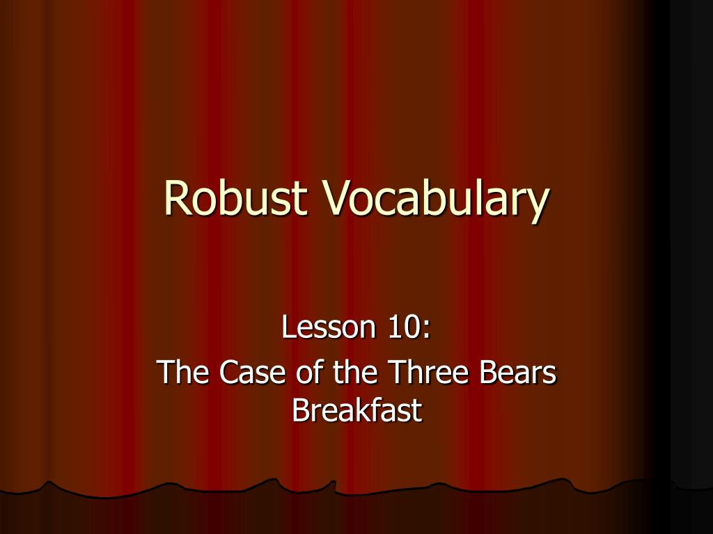 robust vocabulary l.