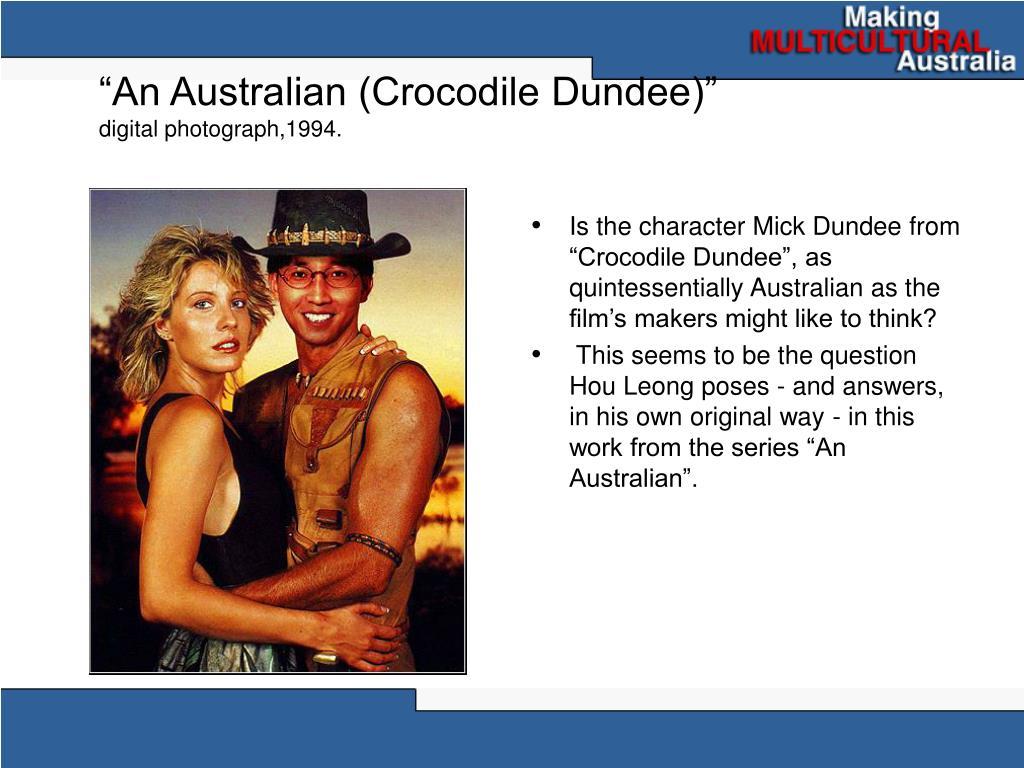 """""""An Australian (Crocodile Dundee)"""""""