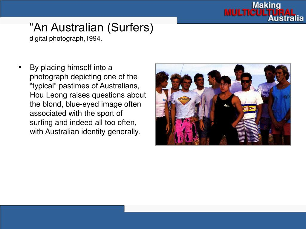 """An Australian (Surfers)"