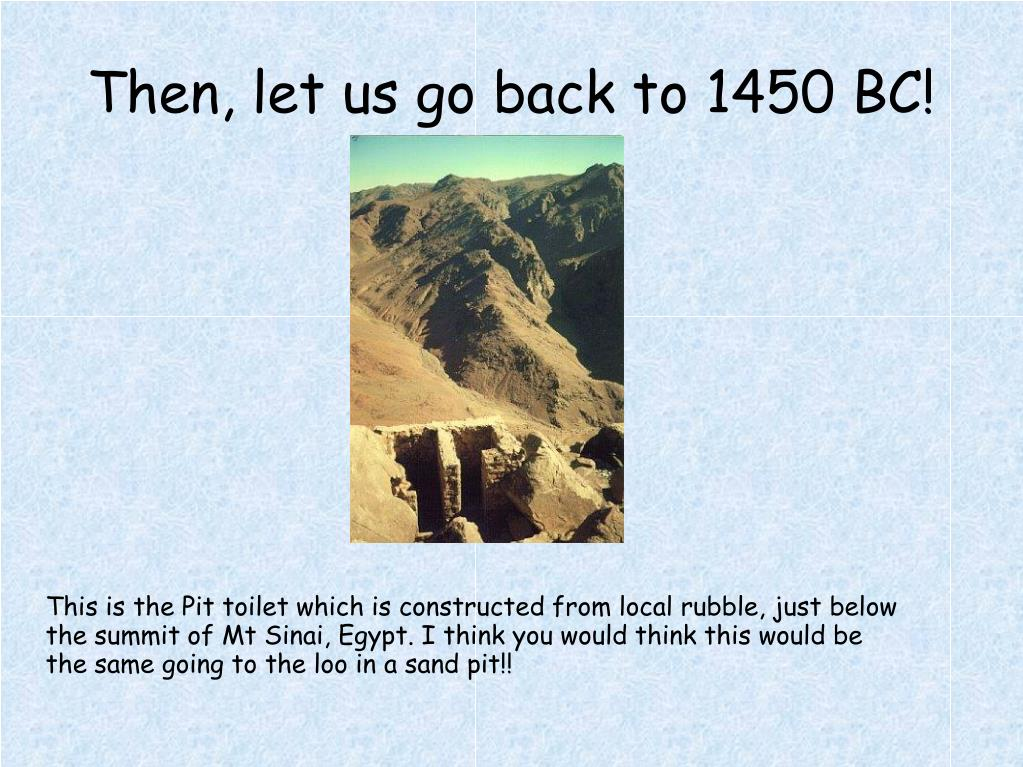 Then, let us go back to 1450 BC!
