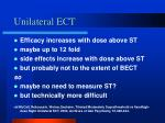 unilateral ect