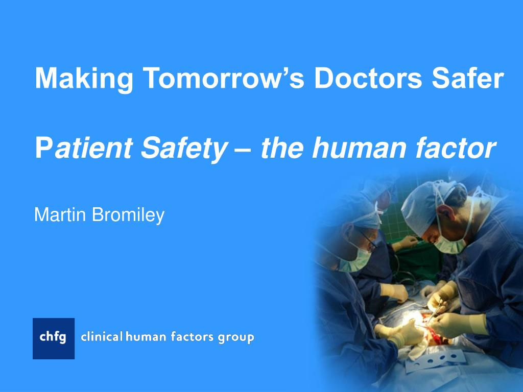 making tomorrow s doctors safer p atient safety the human factor l.