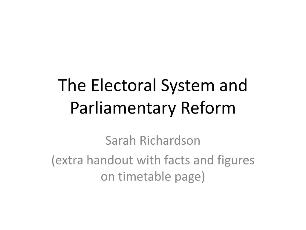 the electoral system and parliamentary reform l.