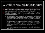 a world of new modes and orders