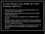 cesare borgia case study of a new founder and virtu