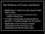 the problems of cruelty and hatred