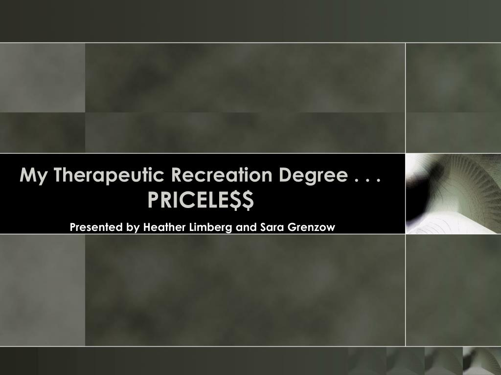 my therapeutic recreation degree pricele l.