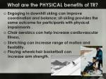 what are the physical benefits of tr