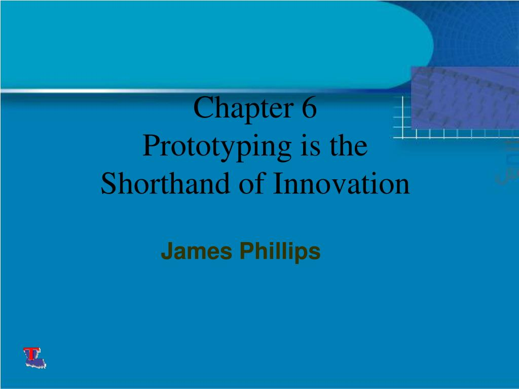 chapter 6 prototyping is the shorthand of innovation l.