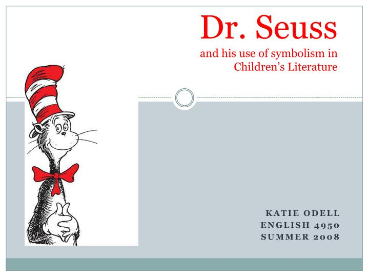 Dr seuss and his use of symbolism in children s literature