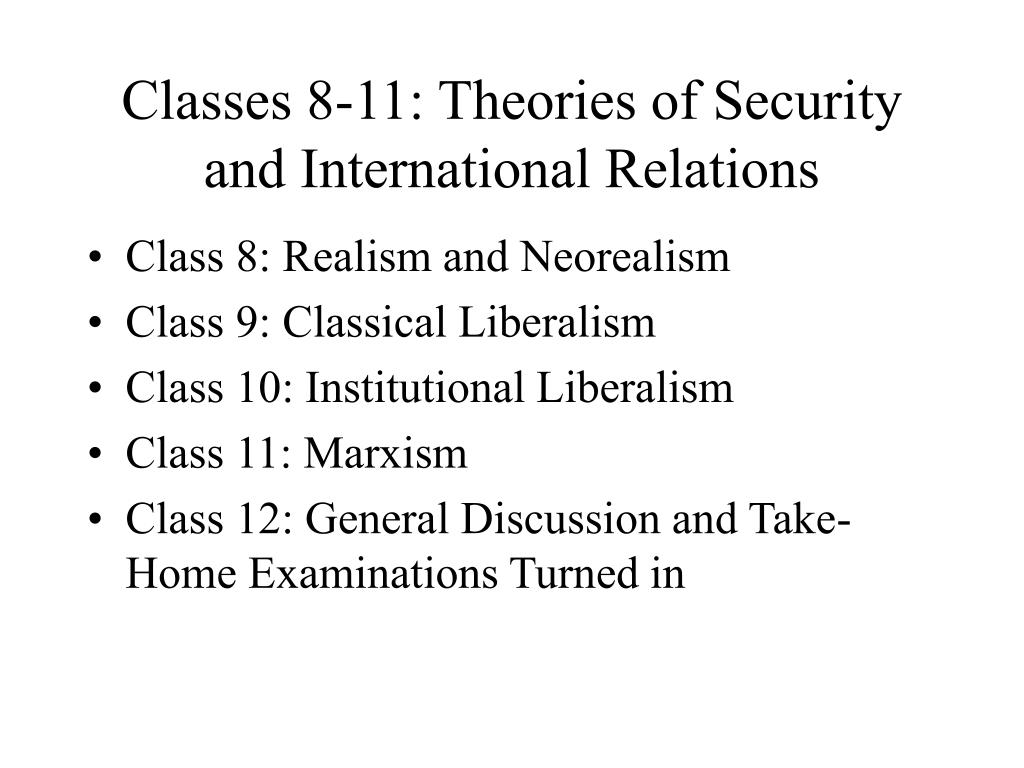 classes 8 11 theories of security and international relations l.