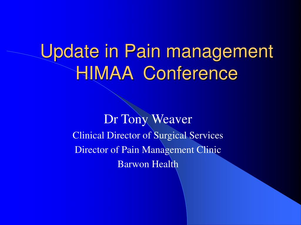 update in pain management himaa conference l.