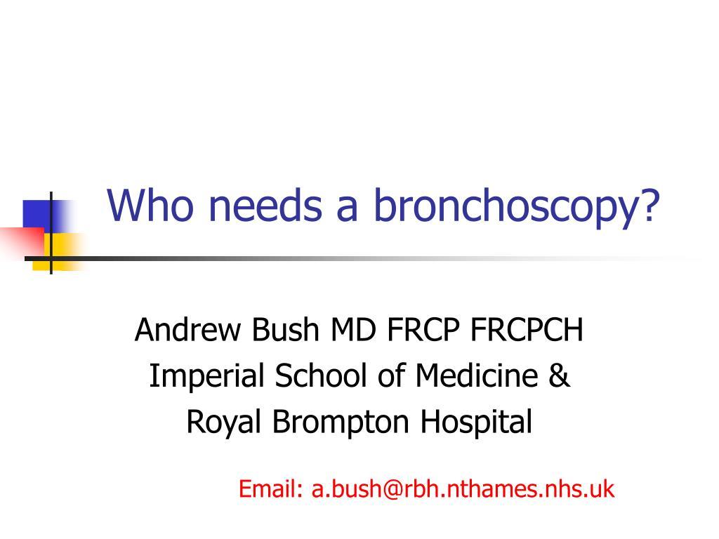 who needs a bronchoscopy l.