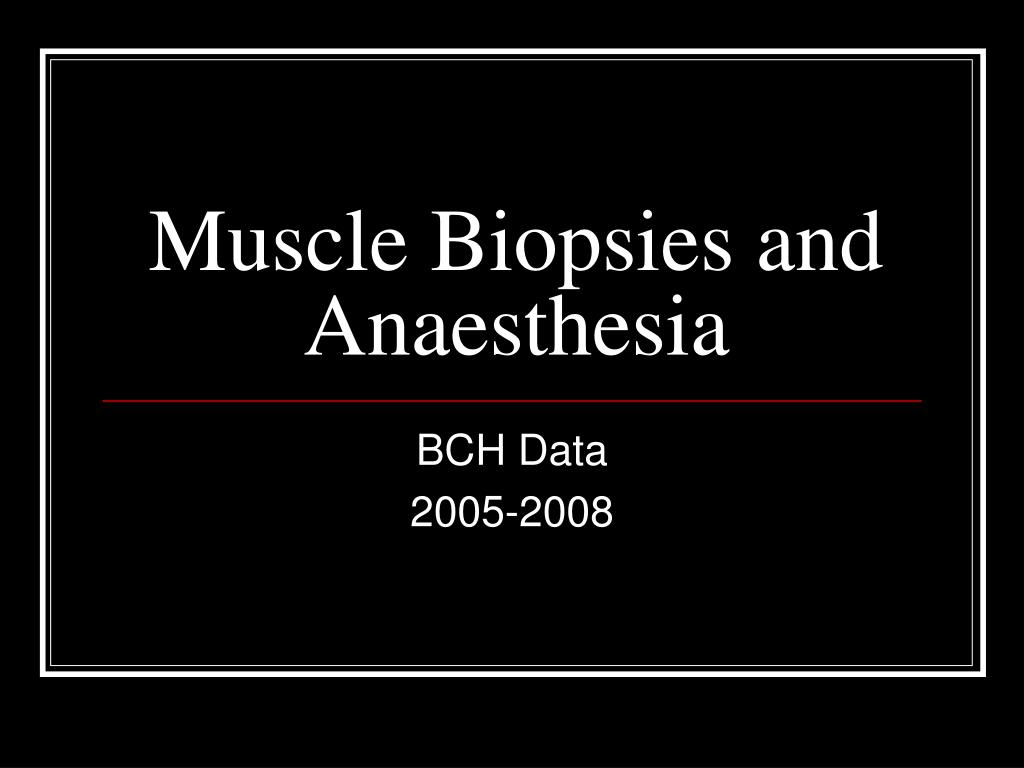 muscle biopsies and anaesthesia l.