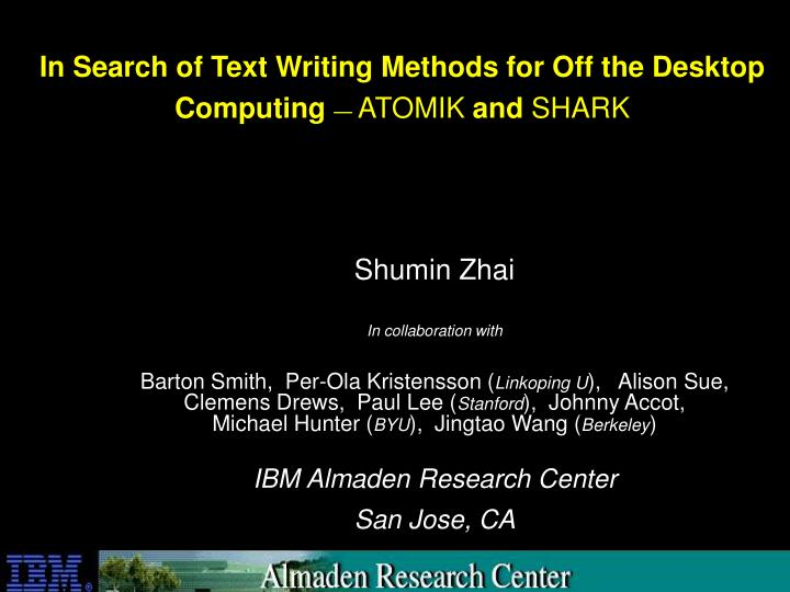 In search of text writing methods for off the desktop computing atomik and shark