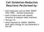 cell oxidation reduction reactions performed by