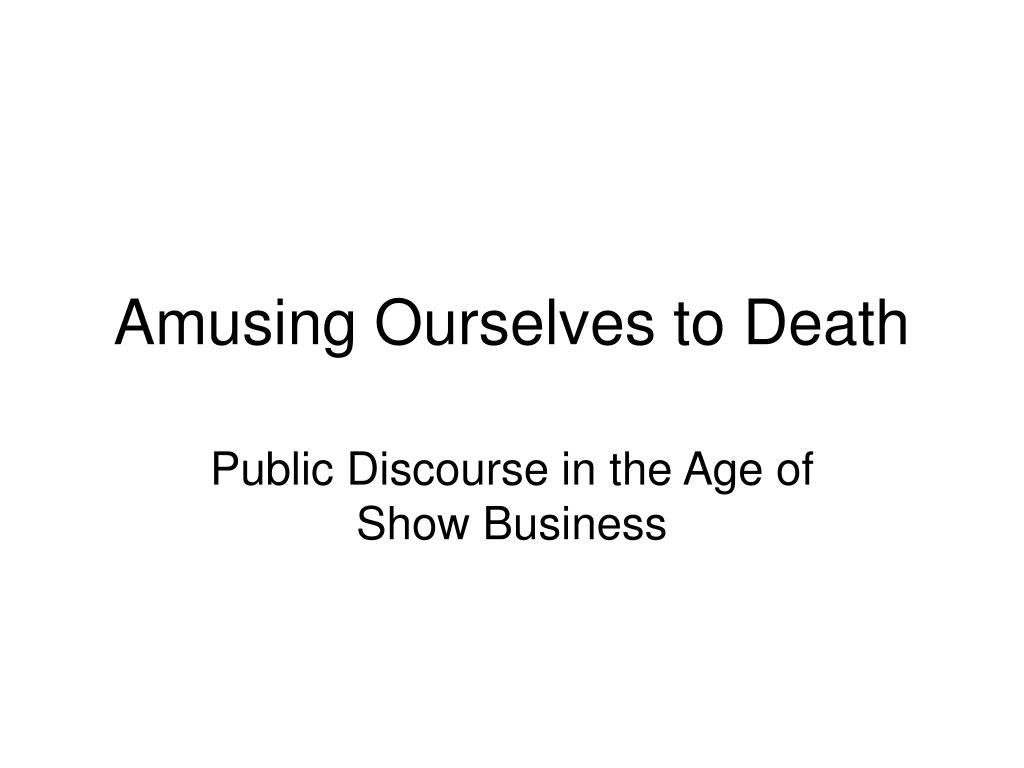 amusing ourselves to death l.