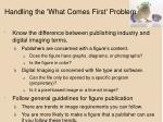 handling the what comes first problem