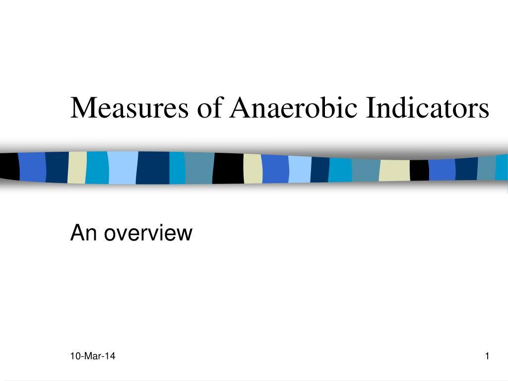 measures of anaerobic indicators l.