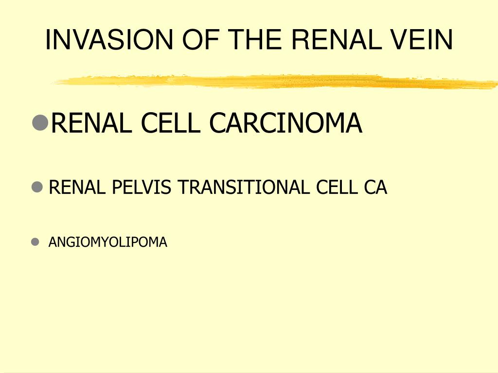 INVASION OF THE RENAL VEIN