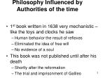 philosophy influenced by authorities of the time