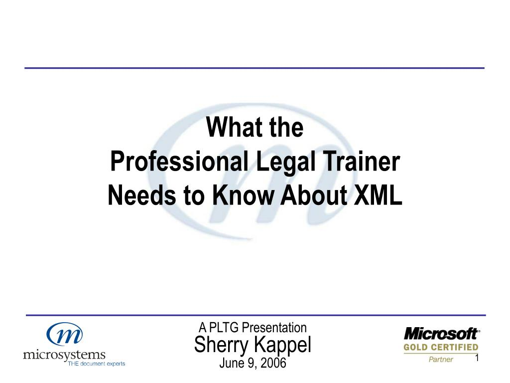 what the professional legal trainer needs to know about xml l.