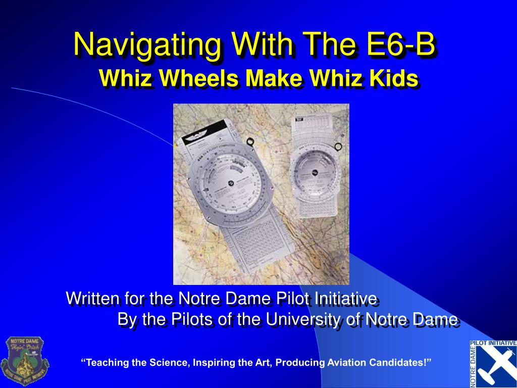 navigating with the e6 b l.