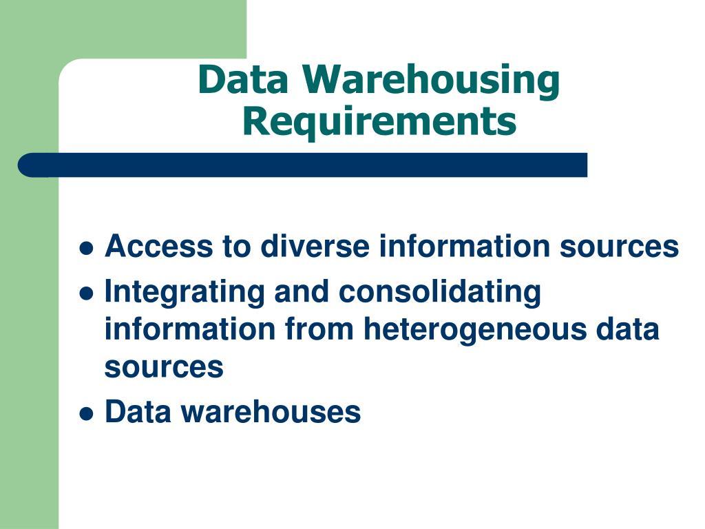 Data Warehousing Requirements