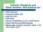 industry standards and other vendors sas systems inc