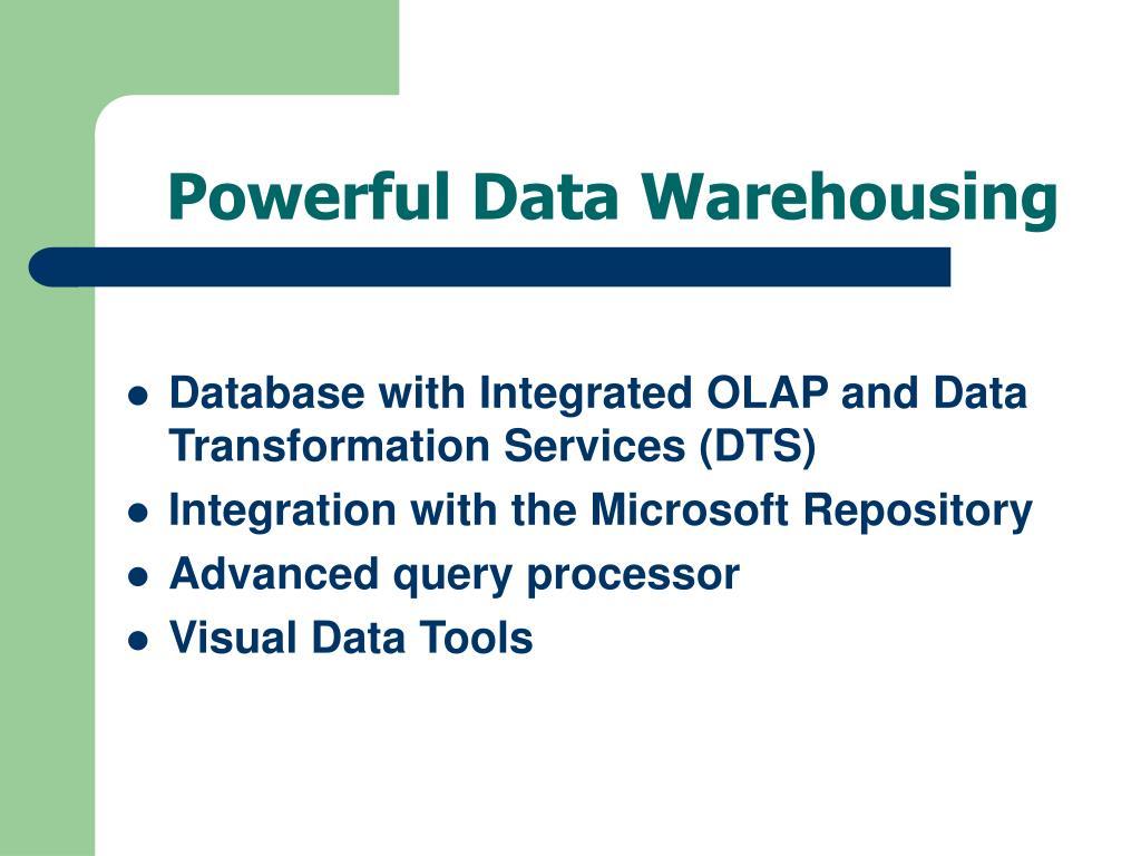 Powerful Data Warehousing