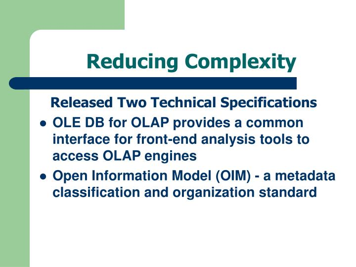 Reducing complexity