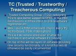 tc trusted trustworthy treacherous computing